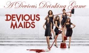 A Devious Drinking Game: Get Down with Tube Top TV and the Devious Maids