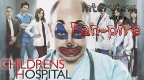 Interview With A Fan-pire: Childrens Hospital Edition